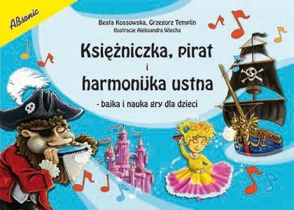 """AN Kossowska Beata, Templin Grzegorz """"Księżniczka, pirat i harmonijka ustna"""" książka"""