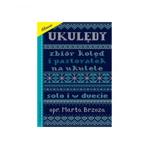 """AN Brzoza Marta """"Ukulędy, zbiór kolęd i pastorałek na ukulele"""" książka"""