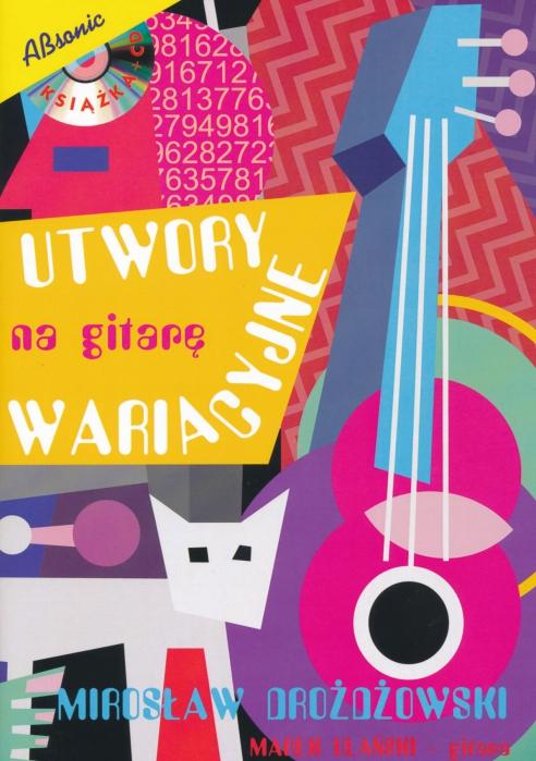 """AN Drożdżowski Mirosław """"Utwory na gitarę wariacyjne"""", Marek Ulański- gitara. książka + CD"""