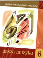 PWM Stachak T., Tomera-Chmiel I., Florek L. - Nasza muzyka 6. Podrcznik do ksztacenia suchu i rytmiki dla szstej klasy szkoy muzycznej I stopnia