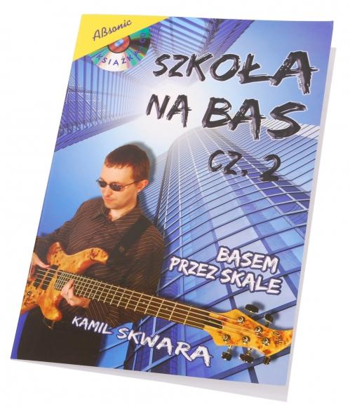 """AN Skwara Kamil """"Szkoła na bas cz.2"""" + CD"""