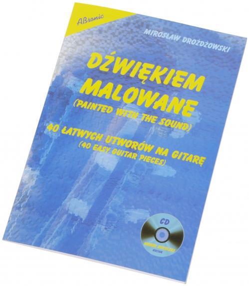 """AN Drożdżowski Mirosław """"Dźwiękiem malowane - 40 łatwych utworów na gitarę"""" książka + CD"""