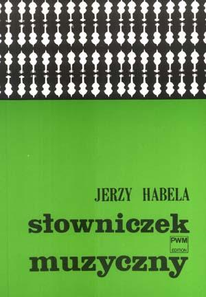 PWM Habela Jerzy - Słowniczek muzyczny