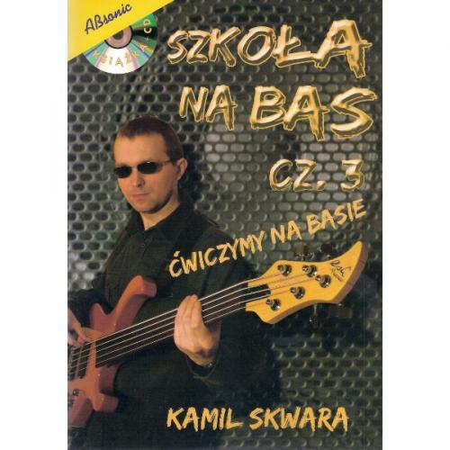 """AN Skwara Kamil """"Szkoła na bas cz.3"""" + CD"""