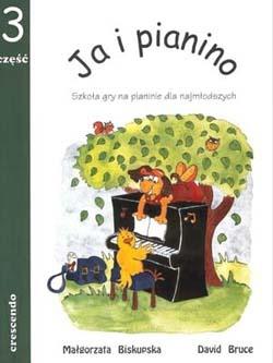 PWM Biskupska Małgorzata,  Bruce David - Ja i pianino cz. 3. Szkoła dla najmłodszych
