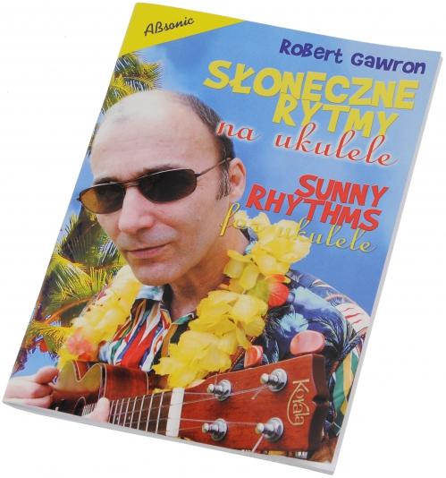 """AN Gawron Robert """"Słoneczne rytmy na ukulele"""" książka"""