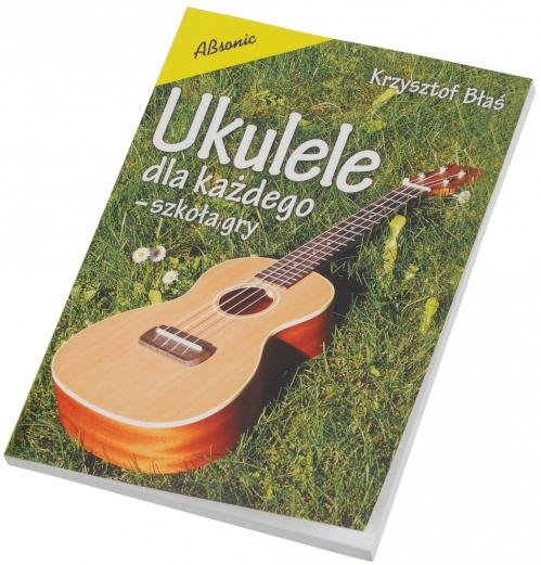 AN Krzysztof Błaś ″Ukulele dla każdego - szkoła gry″ książka