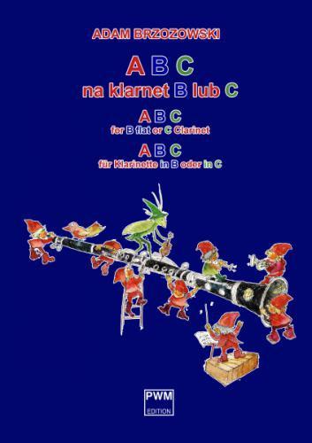 PWM Brzozowski Adam - ABC na klarnet B lub C (z.1). Podręcznik do nauki gry na klarnecie dla najmłodszych