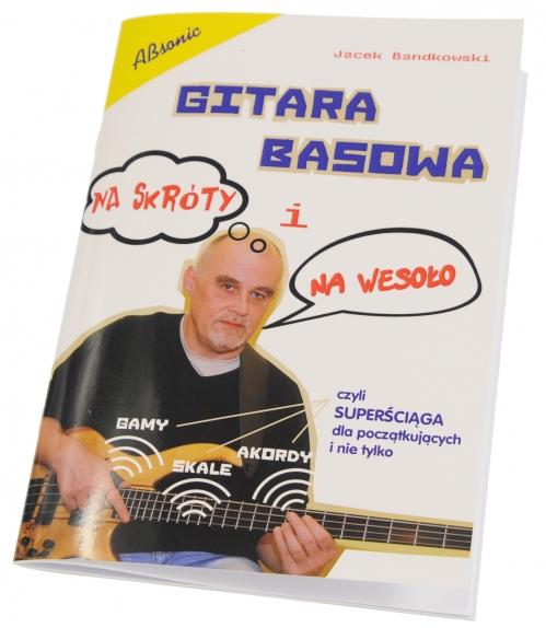 """AN Bandkowski Jacek """"Gitara basowa na skróty i na wesoło"""" książka"""