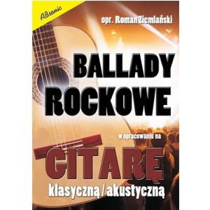 AN Ziemlański Roman Ballady rockowe w opracowaniu na gitarę klasyczną i akustyczną