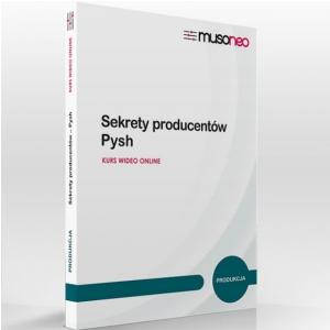 Musoneo Sekrety producentów - Pysh - kurs video PL, wersja elektroniczna
