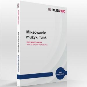 Musoneo Miksowanie muzyki funk - kurs video PL, wersja elektroniczna