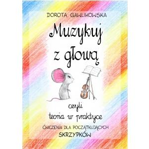 Polihymnia Dorota Gawlikowska - Muzykuj z głową czyli  (...)