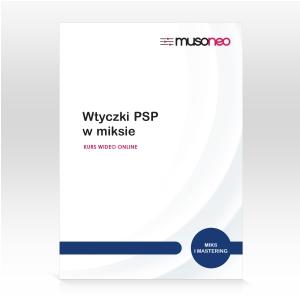 Musoneo Wtyczki PSP w Miksie - kurs video PL, wersja elektroniczna