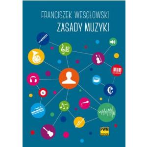 PWM Wesołowski Franciszek - Zasady muzyki
