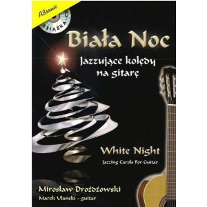AN Drożdżowski Mirosław Biała noc - Jazzujące kolędy na gitarę