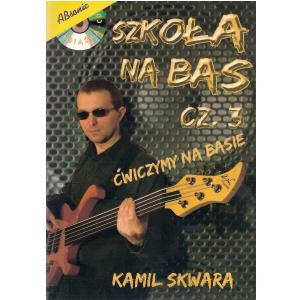 AN Skwara Kamil Szkoła na bas cz.3 + CD