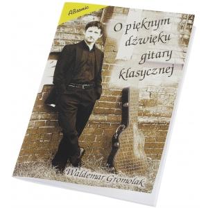 AN Waldemar Gromolak ″O pięknym dźwięku gitary klasycznej″  (...)