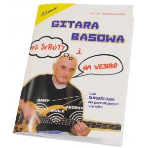 AN Bandkowski Jacek Gitara basowa na skróty i na wesoło książka