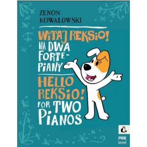 PWM Kowalowski Zenon - Witaj Reksio! na 2 fortepiany