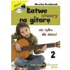 AN Drożdżowski Mirosław ″Łatwe utwory na gitarę nie tylko dla dzieci″ cz2  książka
