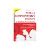 AN Drożdżowski Mirosław ″Wielcy kompozytorzy polscy w drodze do wolności″ książka
